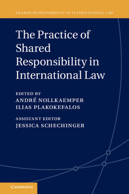 The Practice of Shared Responsibility in International Law - Andre Nollkaemper