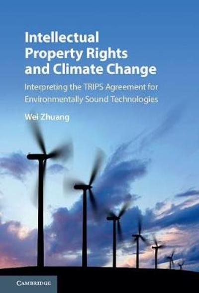 Intellectual Property Rights and Climate Change - Wei Zhuang