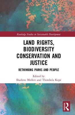 Land Rights, Biodiversity Conservation and Justice - Sharlene Mollett