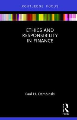 Ethics and Responsibility in Finance - Paul H. Dembinski