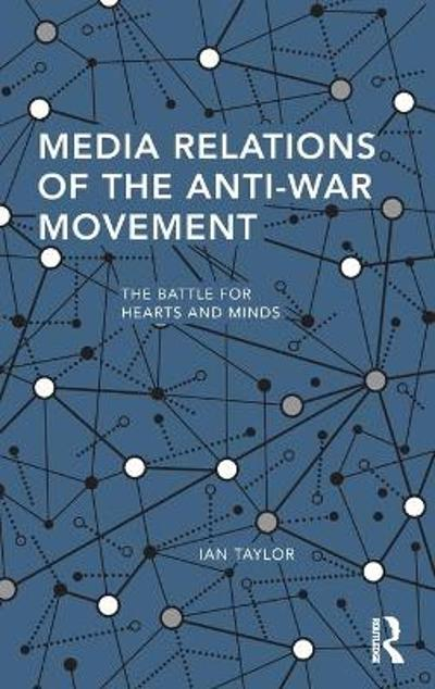 Media Relations of the Anti-War Movement - Ian Taylor