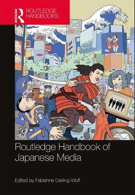 Routledge Handbook of Japanese Media - Fabienne Darling-Wolf
