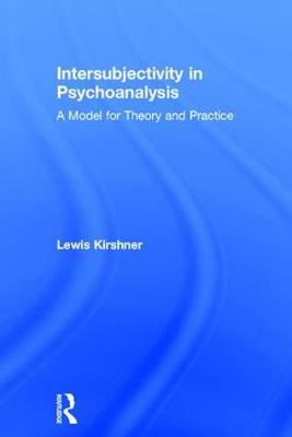 Intersubjectivity in Psychoanalysis - Lewis A. Kirshner