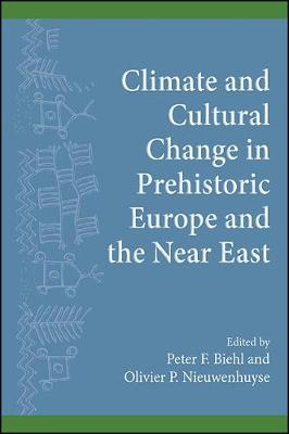 Climate and Cultural Change in Prehistoric Europe and the Near East - Peter F. Biehl
