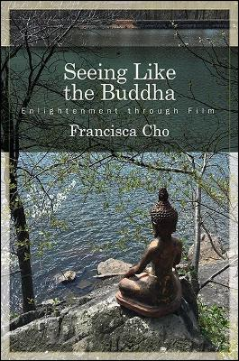 Seeing Like the Buddha - Francisca Cho