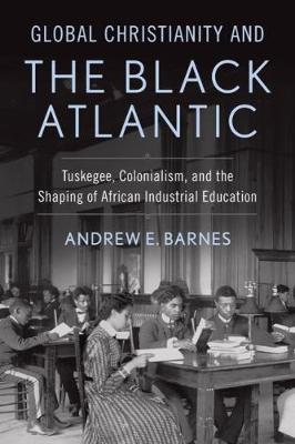Global Christianity and the Black Atlantic - Associate Professor of History Andrew E Barnes