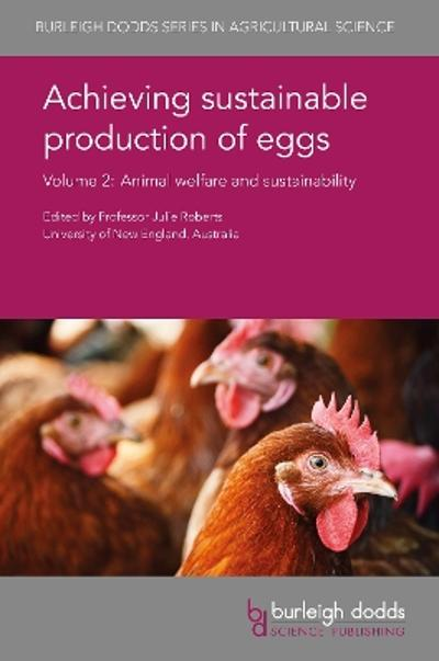 Achieving Sustainable Production of Eggs Volume 2 - Prof. Juliet R. Roberts