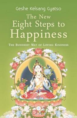 The New Eight Steps to Happiness - Geshe Kelsang Gyatso