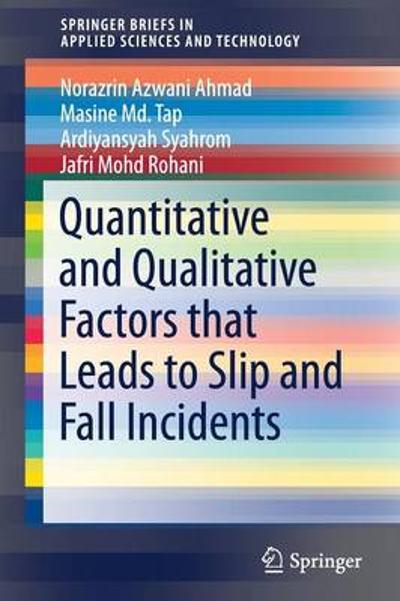 Quantitative and Qualitative Factors that Leads to Slip and Fall Incidents - Ardiyansyah Syahrom