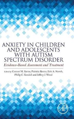 Anxiety in Children and Adolescents with Autism Spectrum Disorder - Kendall