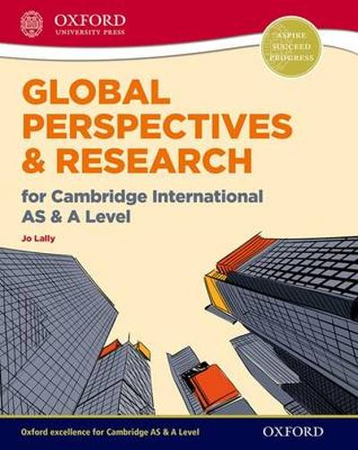Global Perspectives and Research for Cambridge International AS & A Level - Jo Lally