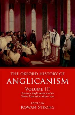 The Oxford History of Anglicanism - Rowan Strong