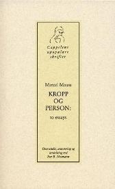 Kropp og person - Marcel Mauss Iver B. Neumann