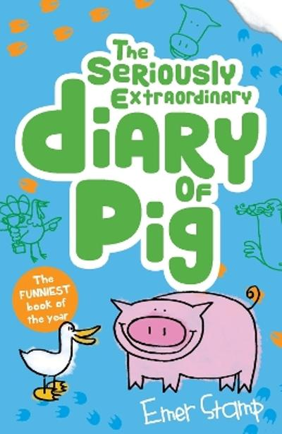 The Seriously Extraordinary Diary of Pig - Emer Stamp