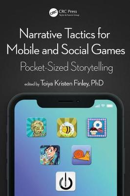 Narrative Tactics for Mobile and Social Games - Toiya Kristen Finley