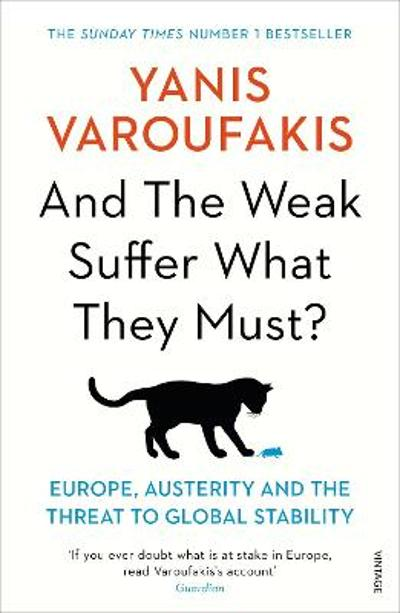 And the weak suffer what they must? - Yanis Varoufakis