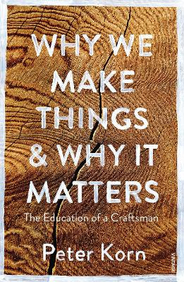 Why We Make Things and Why it Matters - Peter Korn