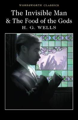 The Invisible Man and The Food of the Gods - H. G. Wells