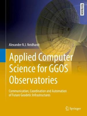 Applied Computer Science for GGOS Observatories - Alexander Neidhardt