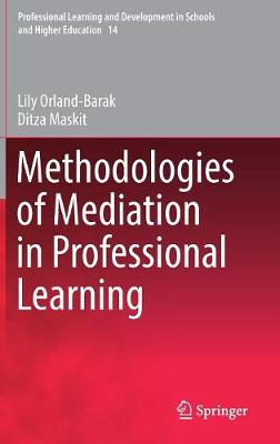 Methodologies of Mediation in Professional Learning - Lily Orland-Barak