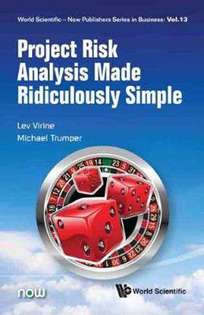 Project Risk Analysis Made Ridiculously Simple - Lev Virine
