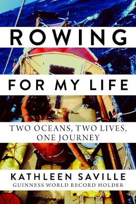 Rowing for My Life - Kathleen Saville