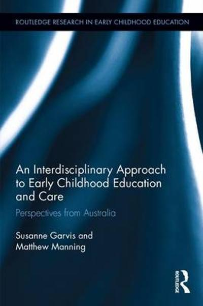 An Interdisciplinary Approach to Early Childhood Education and Care - Susanne Garvis