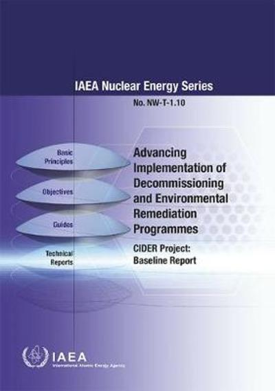 Advancing Implementation of Decommissioning and Environmental Remediation Programmes - International Atomic Energy Agency