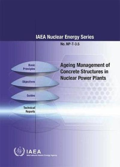 Ageing Management of Concrete Structures in Nuclear Power Plants - International Atomic Energy Agency