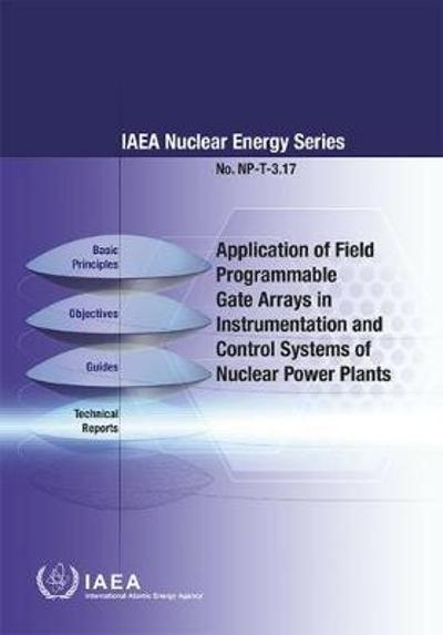 Application of Field Programmable Gate Arrays in Instrumentation and Control Systems of Nuclear Power Plants - International Atomic Energy Agency