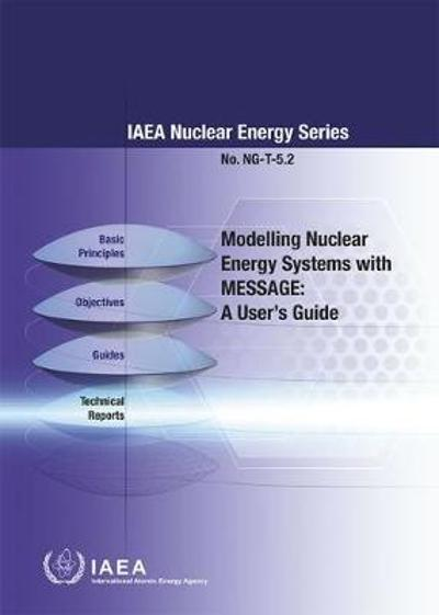 Modelling Nuclear Energy Systems with MESSAGE - International Atomic Energy Agency