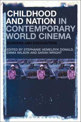 Childhood and Nation in Contemporary World Cinema - Stephanie Hemelryk Donald