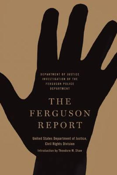 The Ferguson Report - United States Department of Justice Civil Rights Division