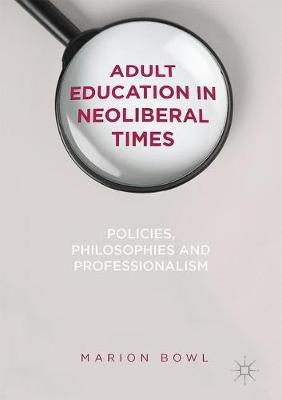 Adult Education in Neoliberal Times - Marion Bowl