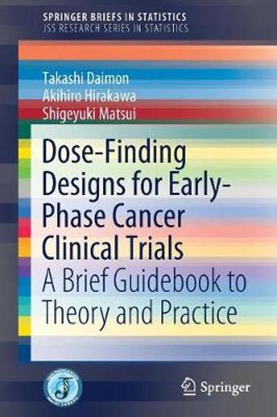 Dose-Finding Designs for Early-Phase Cancer Clinical Trials - Takashi Daimon