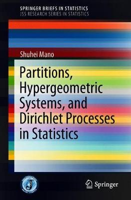 Partitions, Hypergeometric Systems, and Dirichlet Processes in Statistics - Shuhei Mano