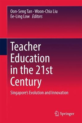 Teacher Education in the 21st Century - Oon-Seng Tan