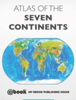 Atlas of the Seven Continents - My Ebook Publishing House