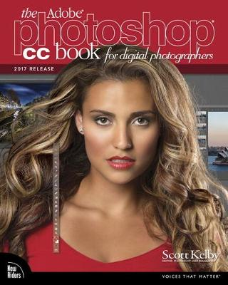 The Adobe Photoshop CC Book for Digital Photographers (2017 release) - Scott Kelby