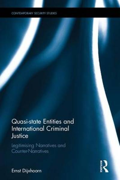 Quasi-state Entities and International Criminal Justice - Ernst Dijxhoorn