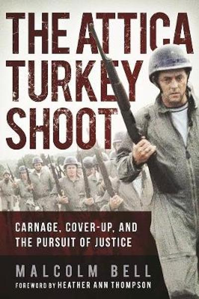 The Attica Turkey Shoot - Malcolm Bell
