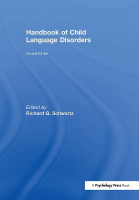 Handbook of Child Language Disorders - Richard G. Schwartz
