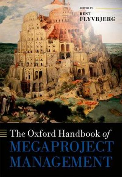 The Oxford Handbook of Megaproject Management - Bent Flyvbjerg