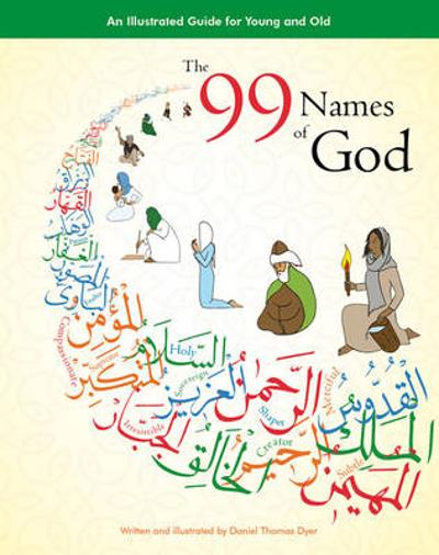 The 99 Names of God - Daniel Thomas Dyer