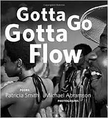 Gotta Go Gotta Flow - Patricia Smith