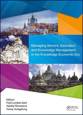 Managing Service, Education and Knowledge Management in the Knowledge Economic Era - Ford Lumban Gaol