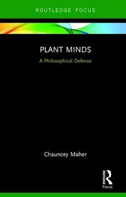Plant Minds - Chauncey Maher