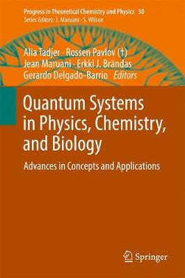 Quantum Systems in Physics, Chemistry, and Biology - Jean Maruani