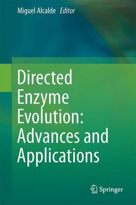 Directed Enzyme Evolution: Advances and Applications - Miguel Alcalde