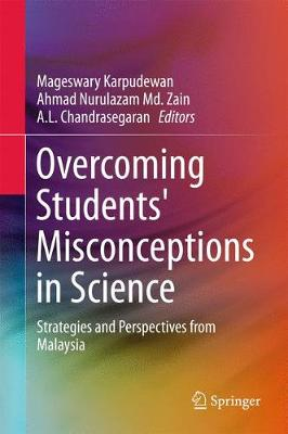 Overcoming Students' Misconceptions in Science - Mageswary Karpudewan